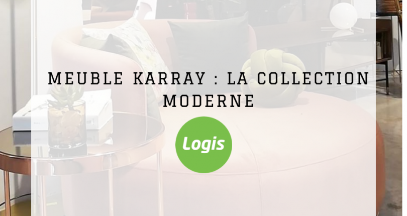 Meuble KARRAY : la Collection Moderne