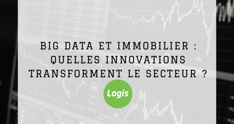 Big data et immobilier : quelles innovations transforment le secteur ?